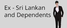 Ex - Sri Lankan and Their Dependents