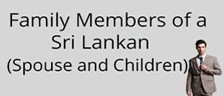Family Members of a Sri Lankan (Spouse and Children)